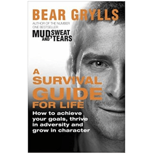 A survival guide for life book bear grylls