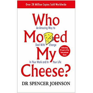 Who Moved My Cheese book Dr Spencer Johnson
