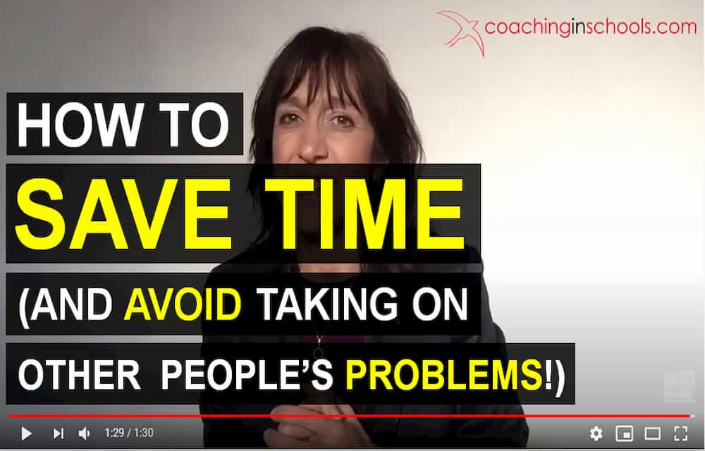 Headteachers How To Save Time (And Avoid Taking on Other People's Problems!)