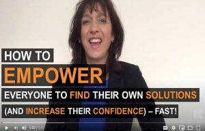 SOLUTIONS Vs PROBLEMS empower others to find solutions and increase confidence