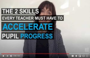 the 2 skills every teacher must have to accelerate pupil progress