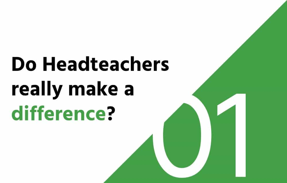 Do headteachers really make a difference