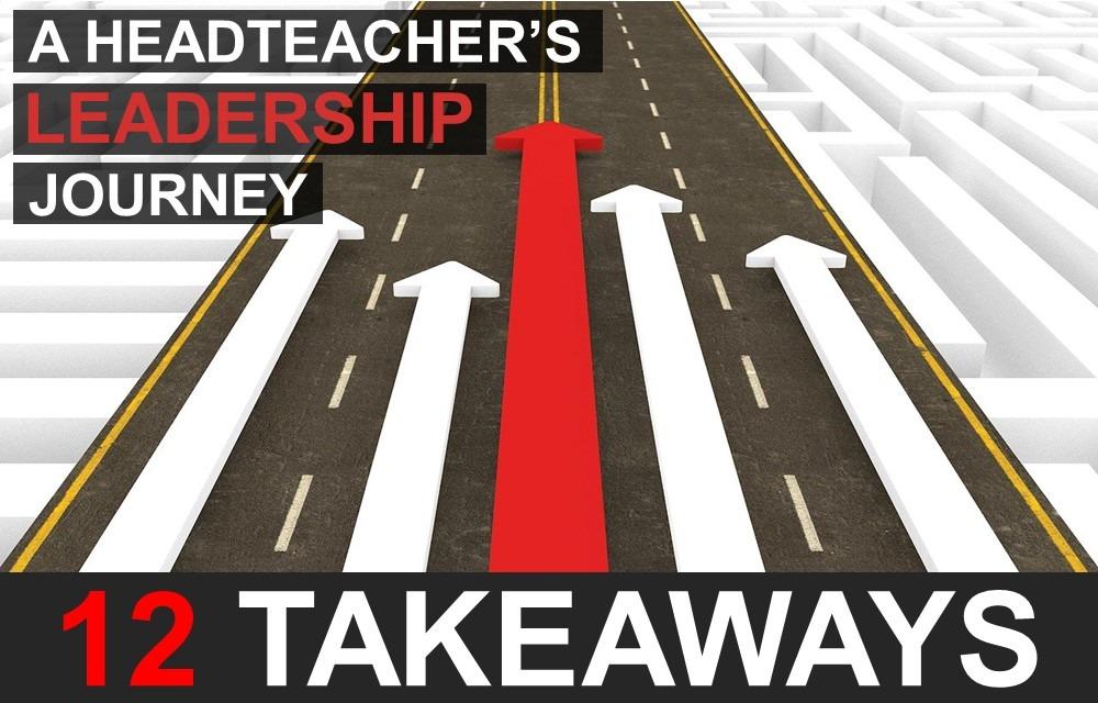 Headteacher's Leadership journey 12 Takeaways